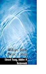 William Blake, Mystic a Study af Edward Young, Adeline M. Butterworth