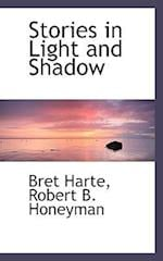 Stories in Light and Shadow af Bret Harte, Robert B. Honeyman