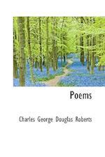 Poems af Charles George Douglas Roberts