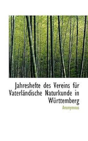 Jahreshefte Des Vereins F R Vaterl Ndische Naturkunde in W Rttemberg