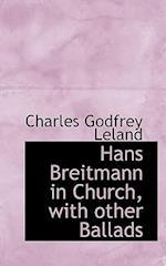Hans Breitmann in Church, with Other Ballads