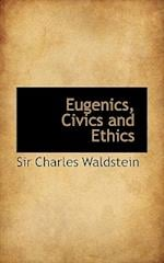 Eugenics, Civics and Ethics