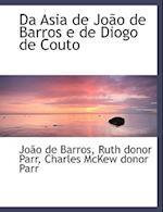 Da Asia de Jo O de Barros E de Diogo de Couto af Charles Mckew Donor Parr, Joo De Barros, Ruth Donor Parr