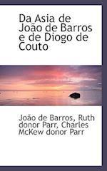 Da Asia de Joao de Barros E de Diogo de Couto af Charles Mckew Donor Parr, Ruth Donor Parr, Joo De Barros