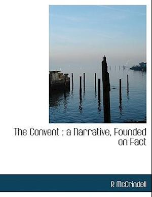 The Convent : a Narrative, Founded on Fact