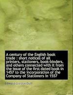 A Century of the English Book Trade af Edward Gordon Duff