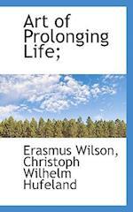 Art of Prolonging Life; af Erasmus Wilson, Christoph Wilhelm Hufeland