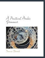 A Practical Arabic Grammar af Duncan Stewart