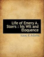 Life of Emery A. Storrs: His Wit and Eloquence