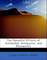 The Harmful Effects of Acetanilid, Antipyrin, and Phenacetin