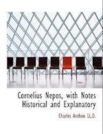 Cornelius Nepos, with Notes Historical and Explanatory