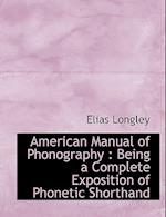 American Manual of Phonography af Elias Longley