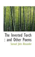 The Inverted Torch af Samuel John Alexander