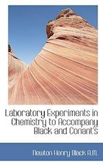 Laboratory Experiments in Chemistry to Accompany Black and Conant's af Newton Henry Black