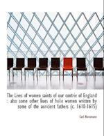 The Lives of Women Saints of Our Contrie of England af Carl Horstmann
