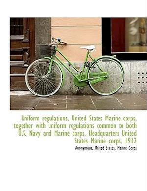 Uniform regulations, United States Marine corps, together with uniform regulations common to both U.