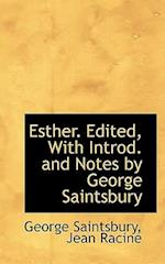 Esther. Edited, with Introd. and Notes by George Saintsbury