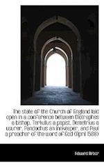 The State of the Church of England Laid Open in a Conference Between Diotrephes a Bishop, Tertullus af Edward Arber