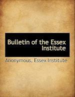 Bulletin of the Essex Institute
