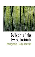 Bulletin of the Essex Institute af Anonymous