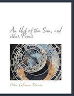 An Idyl of the Sun, and Other Poems af Orrin Cedesman Stevens