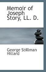 Memoir of Joseph Story, LL. D.