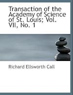 Transaction of the Academy of Science of St. Louis; Vol. VII, No. 1 af Richard Ellsworth Call
