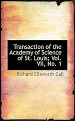 Transaction of the Academy of Science of St. Louis; Vol. VII, No. 1
