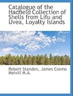 Catalogue of the Hadfield Collection of Shells from Lifu and Uvea, Loyalty Islands af James Cosmo Melvill, Robert Standen