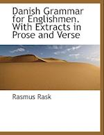 Danish Grammar for Englishmen. with Extracts in Prose and Verse af Rasmus Rask