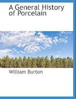 A General History of Porcelain af William Burton
