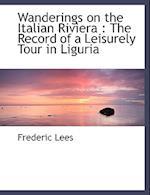 Wanderings on the Italian Riviera af Frederic Lees