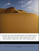 Guide to an Exhibition of Drawings and Sketches by Old Masters and Deceased Artists of the English S