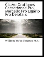 Cicero Orationes Caesarianae Pro Marcello Pro Ligario Pro Deiotaro af William Yorke Fausset