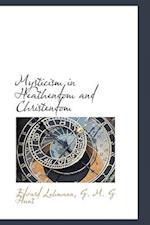 Mysticism in Heathendom and Christendom af Edvard Lehmann, G. M. G. Hunt