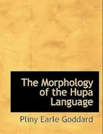 The Morphology of the Hupa Language af Pliny Earle Goddard
