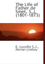 The Life of Father de Smet, S.J. (1801-1873) af Marian Lindsay, E. Laveille