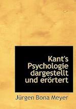 Kant's Psychologie Dargestellt Und Erortert af Jurgen Bona Meyer, J. Rgen Bona Meyer