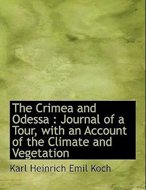 The Crimea and Odessa: Journal of a Tour, with an Account of the Climate and Vegetation