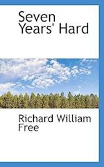 Seven Years' Hard af Richard William Free