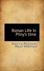 Roman Life in Pliny's Time af Maud Wilkinson, Maurice Pellisson