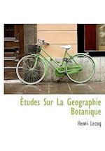 Etudes Sur La Geographie Botanique af Henri Lecoq