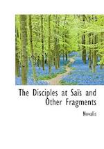 The Disciples at Sa?'s and Other Fragments