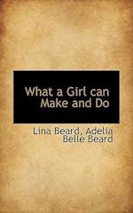 What a Girl Can Make and Do af Lina Beard, Adelia Belle Beard