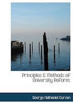 Principles & Methods of University Reform; af George Nathaniel Curzon