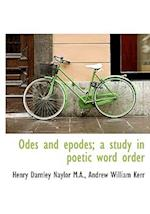 Odes and Epodes; A Study in Poetic Word Order
