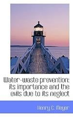Water-Waste Prevention af Henry C. Meyer
