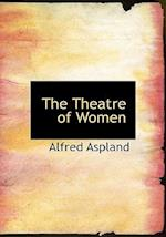 The Theatre of Women af Alfred Aspland