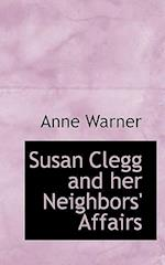 Susan Clegg and Her Neighbors' Affairs af Anne Warner