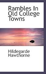 Rambles in Old College Towns af Hildegarde Hawthorne